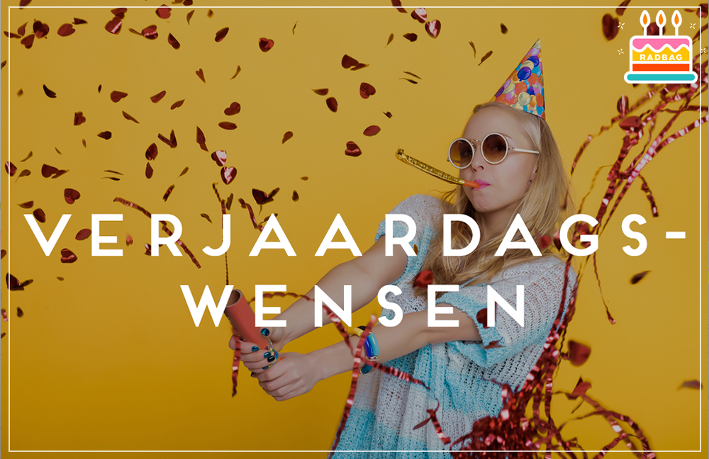 Grappige En Originele Verjaardagswensen Radbag Nl Blog