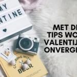 Met deze 10 tips wordt je Valentijnsdag onvergetelijk!
