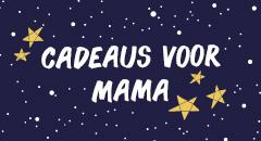 Kerstcadeau voor Mama