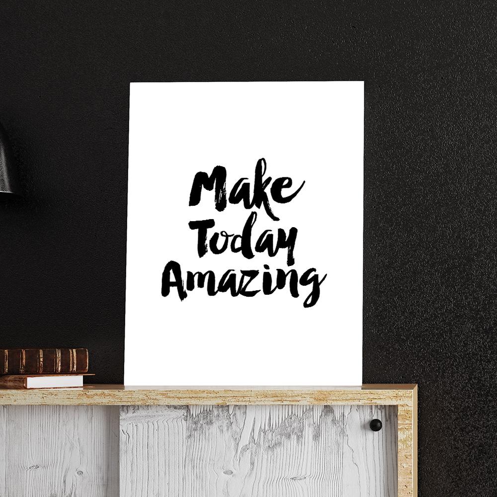Make Today Amazing poster van MottosPrint