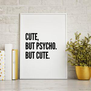 Cute, But Psycho ... poster van MottosPrint