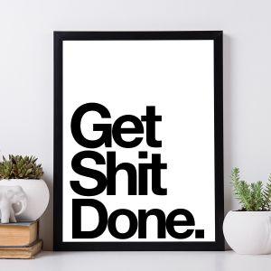 Get Shit Done poster van MottosPrint