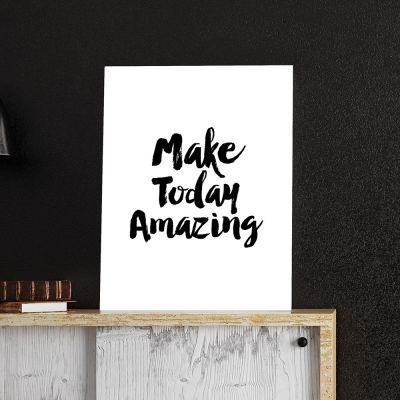 Exclusieve producten - Make Today Amazing poster van MottosPrint