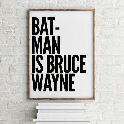 Exclusieve producten - Batman is Bruce Wayne poster van MottosPrint