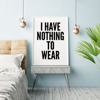 Exclusieve posters - Nothing To Wear poster van MottosPrint