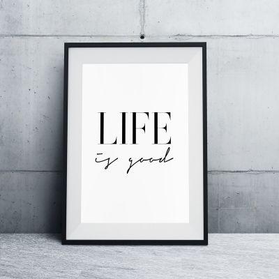 Exclusieve producten - Life Is Good poster van MottosPrint