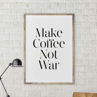 Exclusieve producten - Make Coffee Not War poster van MottosPrint