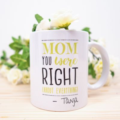 Nieuw - Personaliseerbare mok - Mom you were right